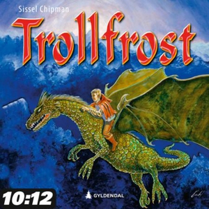Trollfrost (lydbok) av Sissel Chipman