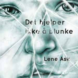 Det hjelper ikke å blunke (lydbok) av Lene As