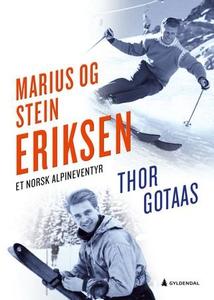 Marius og Stein Eriksen (ebok) av Thor Gotaas