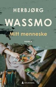 Mitt menneske (ebok) av Herbjørg Wassmo