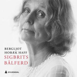 Sigbrits bålferd (lydbok) av Bergljot Hobæk H