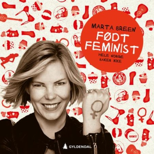 Født feminist (lydbok) av Marta Breen