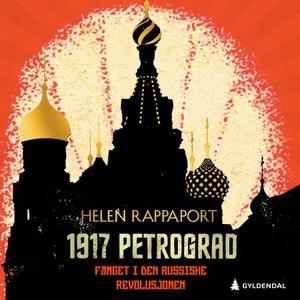 1917 Petrograd (lydbok) av Helen Rappaport