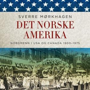 Det norske Amerika (lydbok) av Sverre Mørkhag