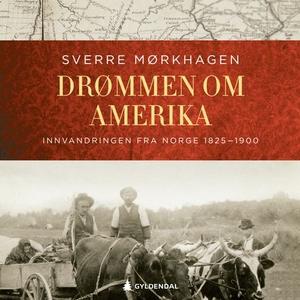 Drømmen om Amerika (lydbok) av Sverre Mørkhag