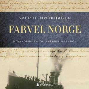 Farvel Norge (lydbok) av Sverre Mørkhagen