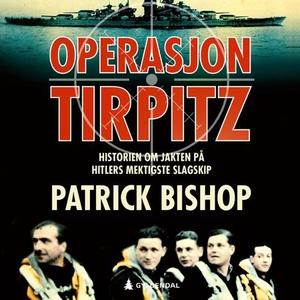 Operasjon Tirpitz (lydbok) av Patrick Bishop