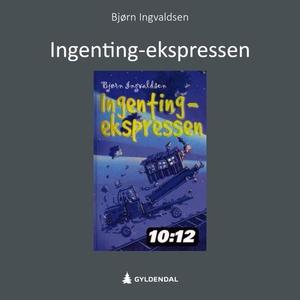 Ingenting-ekspressen (lydbok) av Bjørn Ingval