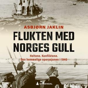 Flukten med Norges gull (lydbok) av Asbjørn J