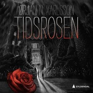 Tidsrosen (lydbok) av Ørjan N. Karlsson