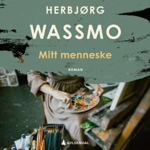 Mitt menneske (lydbok) av Herbjørg Wassmo