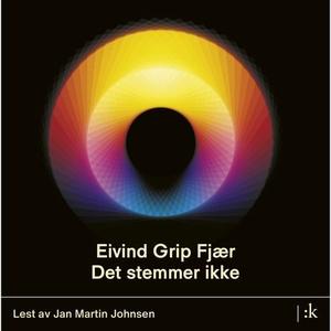 Det stemmer ikke (lydbok) av Eivind Grip Fjær