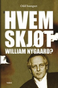 Hvem skjøt William Nygaard? (ebok) av Odd Isu