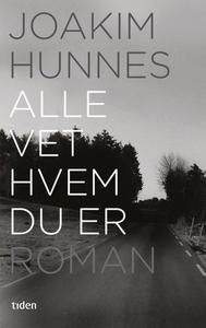 Alle vet hvem du er (ebok) av Joakim Hunnes