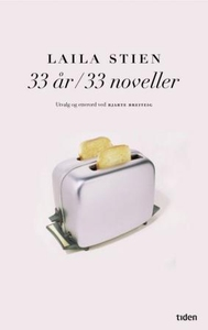 33 år, 33 noveller (ebok) av Laila Stien