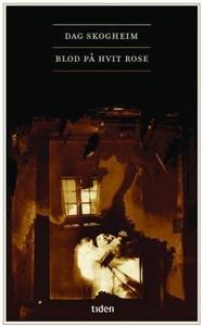 Blod på hvit rose (ebok) av Dag Skogheim