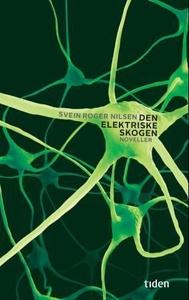 Den elektriske skogen (ebok) av Svein Roger N