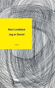 Jeg er Daniel (ebok) av Mari Lindbäck