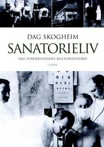 Sanatorieliv (ebok) av Dag Skogheim