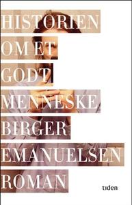 Historien om et godt menneske (ebok) av Birge