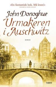 Urmakeren i Auschwitz (ebok) av John Donoghue