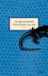 Fortellingen om øde (ebok) av Ida Hegazi Høye