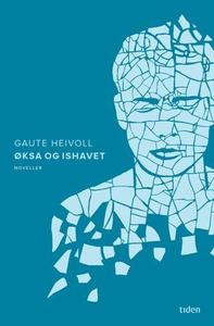 Øksa og ishavet (ebok) av Gaute Heivoll