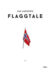 Flaggtale (ebok) av Dan A. Andersen, Dan Ande