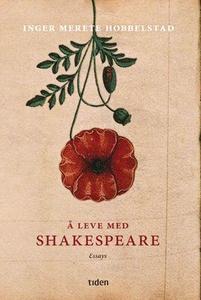 Å leve med Shakespeare (ebok) av Inger Merete
