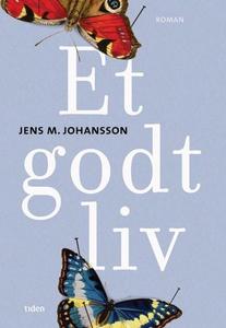 Et godt liv (ebok) av Jens M. Johansson