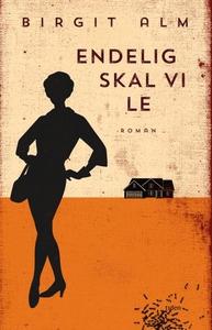 Endelig skal vi le (ebok) av Birgit Alm