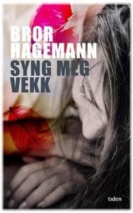 Syng meg vekk (ebok) av Bror Hagemann