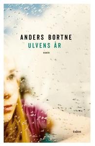 Ulvens år (ebok) av Anders Bortne