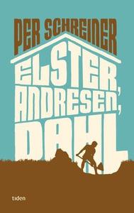 Elster, Andresen, Dahl (ebok) av Per Schreine