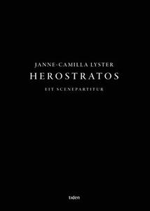 Herostratos (ebok) av Janne-Camilla Lyster