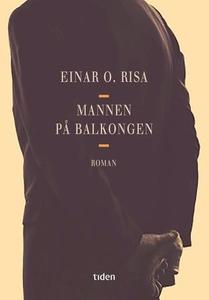 Mannen på balkongen (ebok) av Einar O. Risa