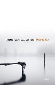 Mørke dyr (ebok) av Janne-Camilla Lyster