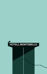 Hotell Montebello (ebok) av Rebecca Wexelsen