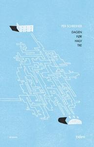 Dagen før halv tre (ebok) av Per Schreiner