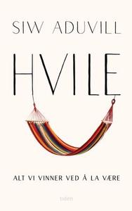 Hvile (ebok) av Siw Aduvill