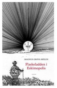 Flaskeladden i Eskimopolis (ebok) av Magnus G
