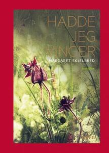 Hadde jeg vinger (ebok) av Margaret Skjelbred