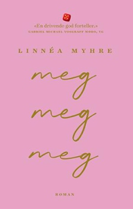 Meg, meg, meg (ebok) av Linnéa Myhre
