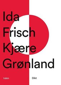 Kjære Grønland (ebok) av Ida Frisch