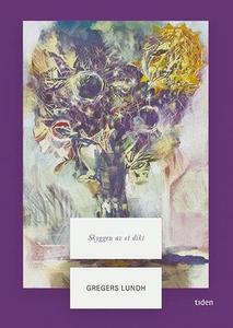Skyggen av et dikt (ebok) av Gregers Lundh