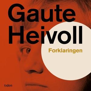 Forklaringen (lydbok) av Gaute Heivoll