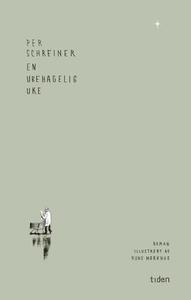 En ubehagelig uke (ebok) av Per Schreiner
