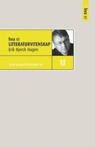 Hva er litteraturvitenskap (ebok) av Erik Bje