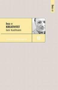 Hva er kreativitet (ebok) av Geir Kaufmann