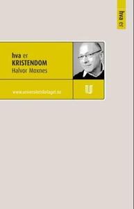 Hva er kristendom (ebok) av Halvor Moxnes
